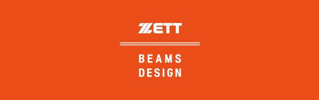 BEAMS DESIGN PRODUCE ZETT